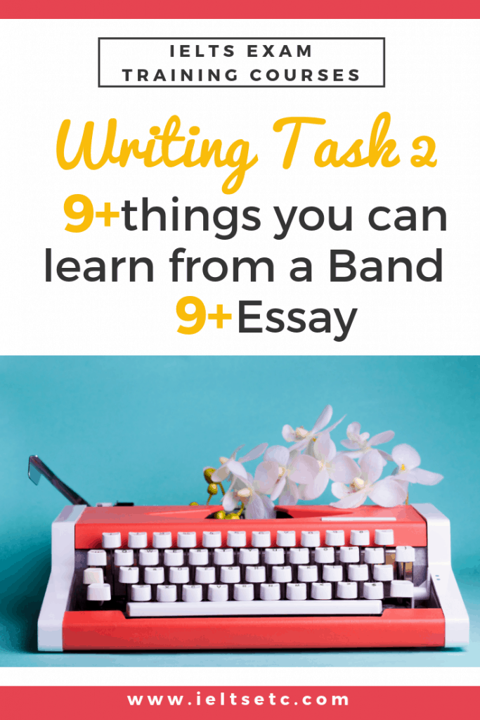 How to write a Band 9 essay in IELTS