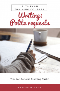 IELTS General Training Writing Task 1 Polite Requests