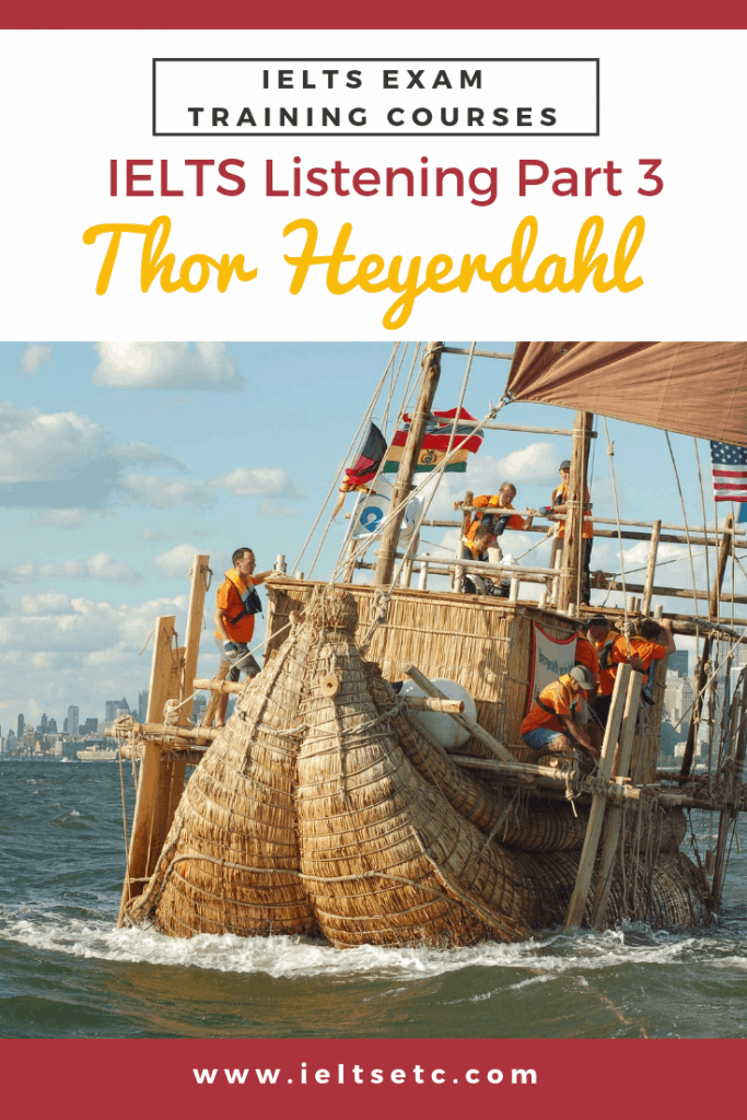 IELTS Listening Thor Heyerdahl picture of a reed boat
